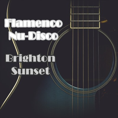Flamenco Nu Disco | Flamenco House | Brighton Sunset