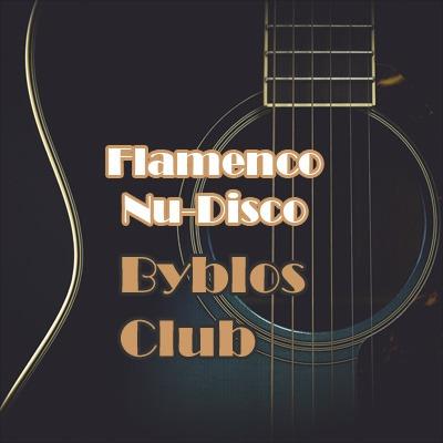 Flamenco Nu Disco   Flamenco House   Byblos Club