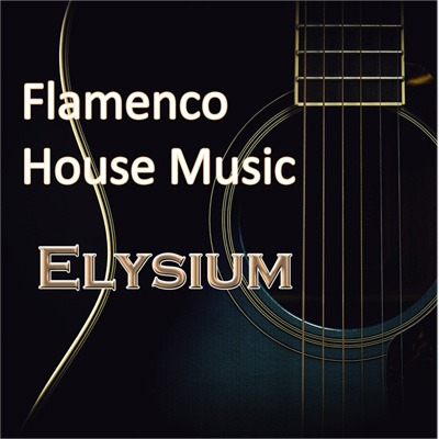 Flamenco House Music Elysium